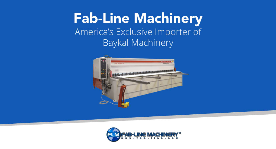 Fab-Line Machinery – America's Exclusive Importer of Baykal Machinery