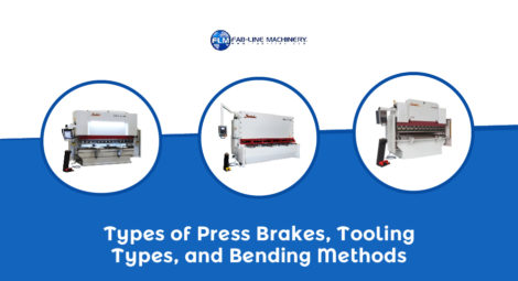 Types of Press Brake, Tooling Types, and Bending Methods